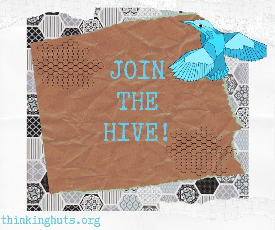 Thinking huts: Join the hive!